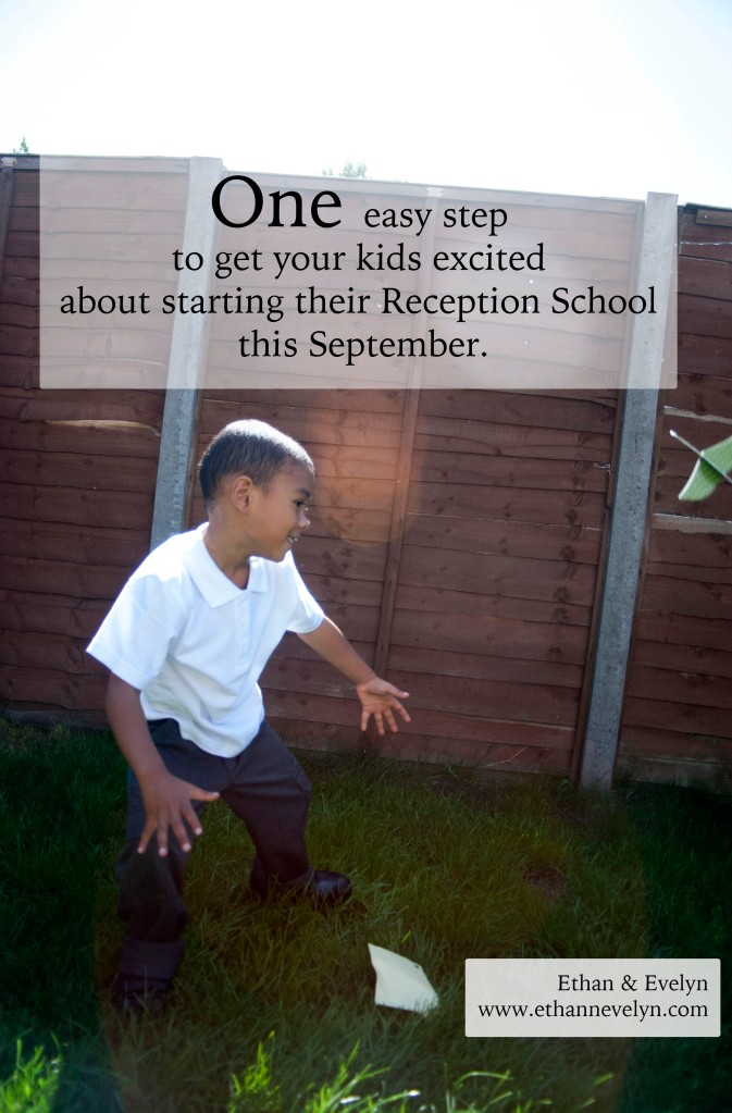 One easy step to get kids excited about starting their Reception School this September.   ethannevelyn.com